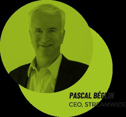 Pascal Béglin STREAMWIDE'S CEO